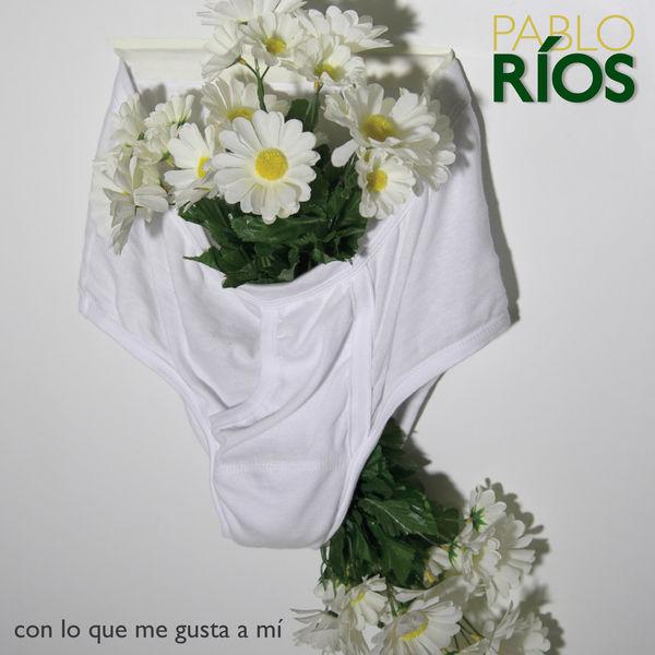 Pablo Rios - Con Lo Que Me Gusta a Mí