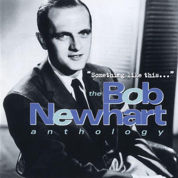 Bob Newhart - Something Like This...The Bob Newhart Anthology