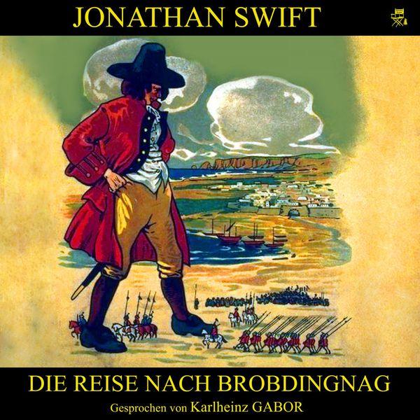 Jonathan Swift - Die Reise nach Brobdingnag