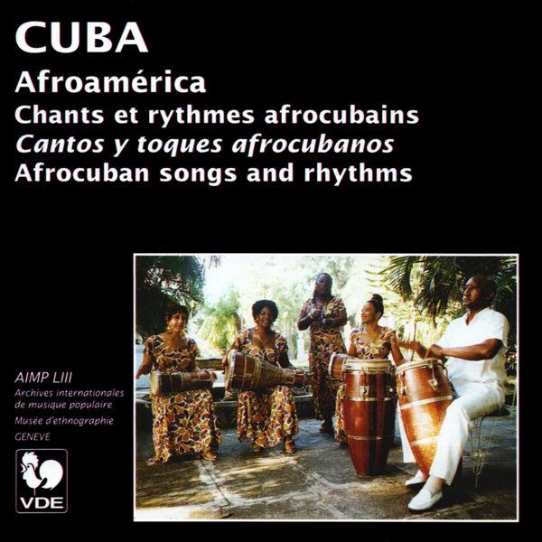 Afroamérica Ensemble - Cuba: Chants et rythmes afrocubains (Cuba: Afrocubans Songs and Rythms)