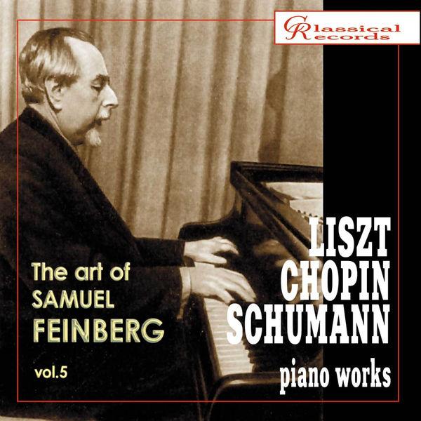 Franz Liszt - The Art of Samuel Feinberg, Vol. 5