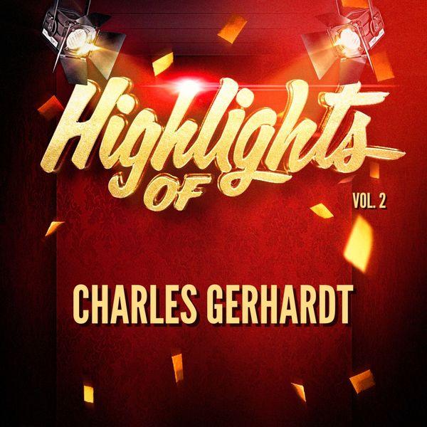Charles Gerhardt - Highlights of Charles Gerhardt, Vol. 2