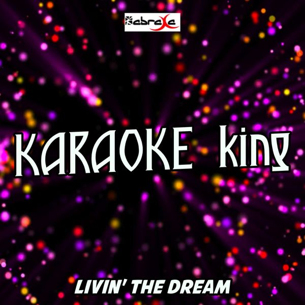 Karaoke King - Livin' The Dream (Karaoke Version) (Originally Performed by Drake White)