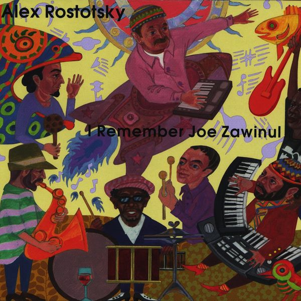 Alex Rostotsky - I Remember Joe Zawinul