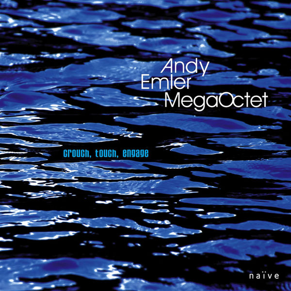 Andy Emler MegaOctet - Crouch, Touch, Engage