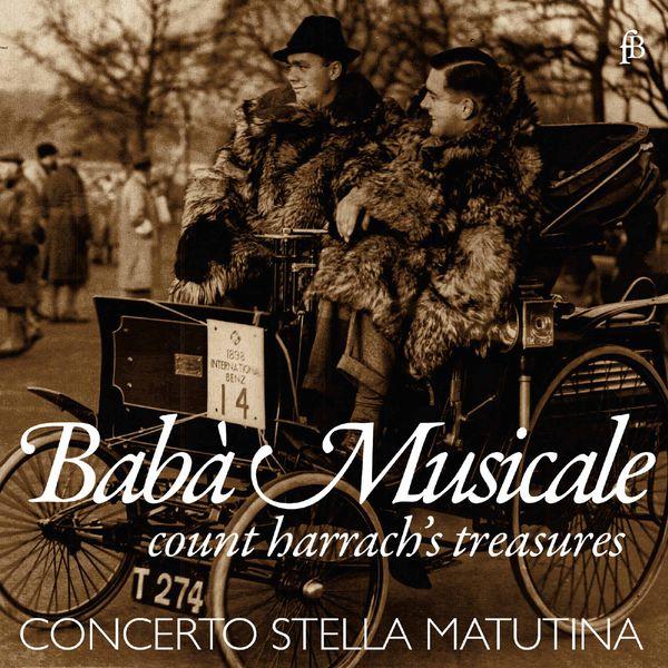 Concerto Stella Matutina - Babà Musicale: Count Harrach's Treasures