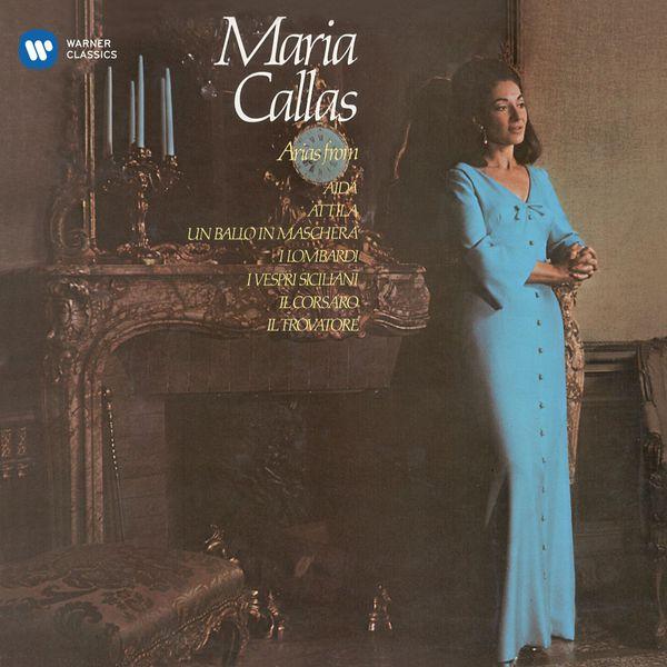 Maria Callas - Arias fromVerdi Operas (Aida, Attila, Un ballo in maschera, I Lombardi, I Vespri siciliani, Il Corsaro, Il Trovatore)- Callas Remastered