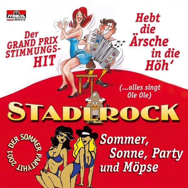 Stadlrock - Hebt die Ärsche in die Höhe