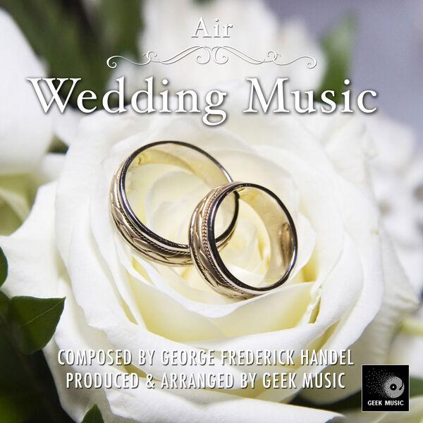 Air - Wedding Music | Georg Friedrich Händel par Geek Music