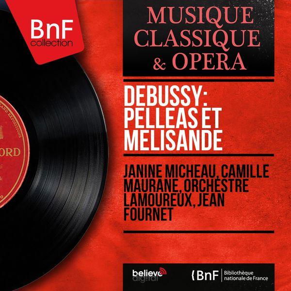 Janine Micheau - Debussy: Pelléas et Mélisande (Mono Version)