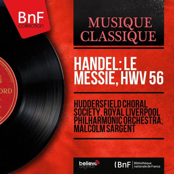 Huddersfield Choral Society - Handel: Le Messie, HWV 56 (Mono Version)