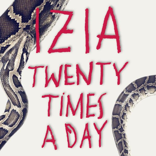 Izia - Twenty Times A Day