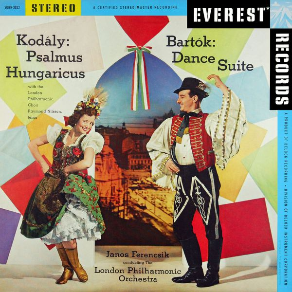 Janos Ferencsik - Kodály: Psalmus Hungaricus - Bartók: Dance Suite (Transferred from the Original Everest Records Master Tapes)