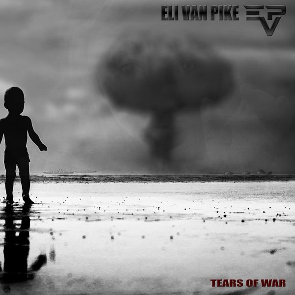 Eli van Pike - Tears of War