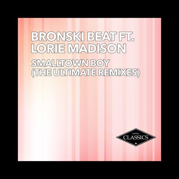 Bronski Beat - Smalltown Boy