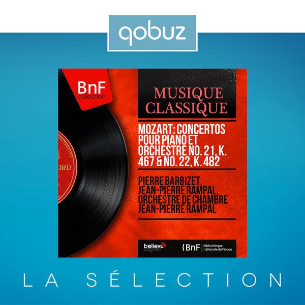 Pierre Barbizet - Mozart: Concertos pour piano et orchestre No. 21, K. 467 & No. 22, K. 482 (Mono Version)