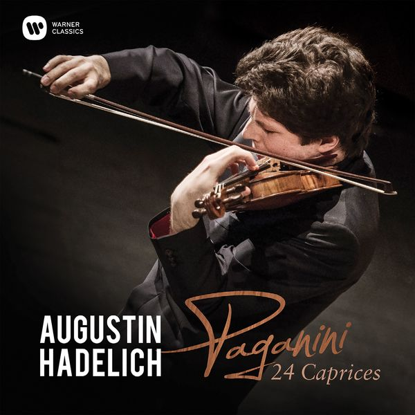 Augustin Hadelich - Paganini : 24 Caprices, Op. 1