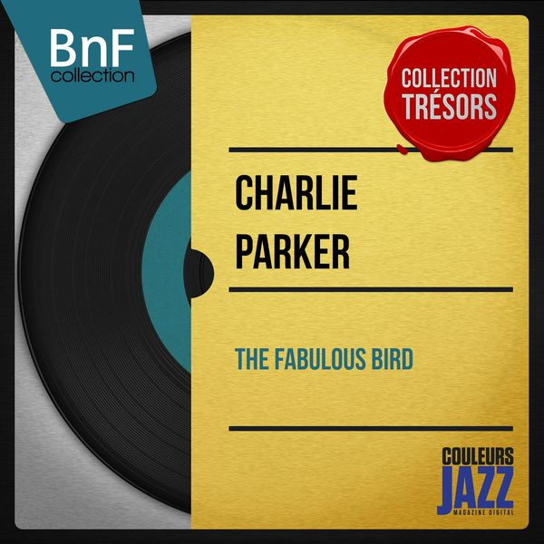 Charlie Parker - The Fabulous Bird (Mono Version)