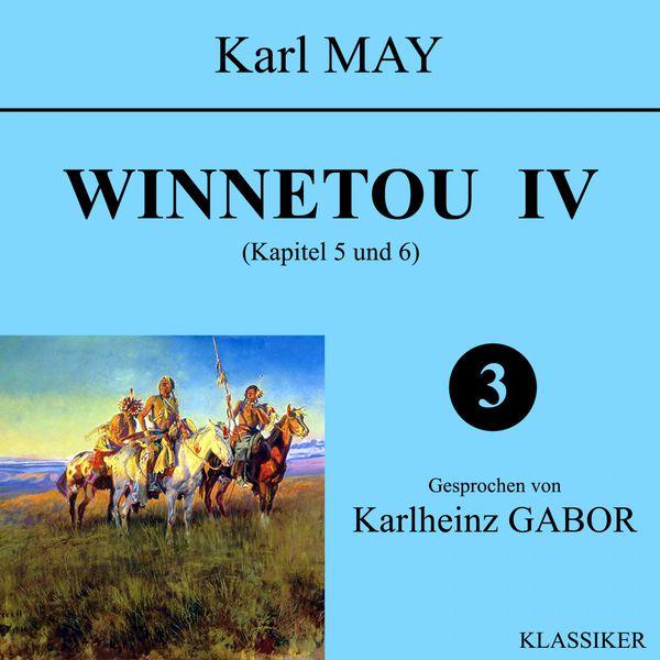 Karl May - Winnetou IV (Kapitel 5 und 6)