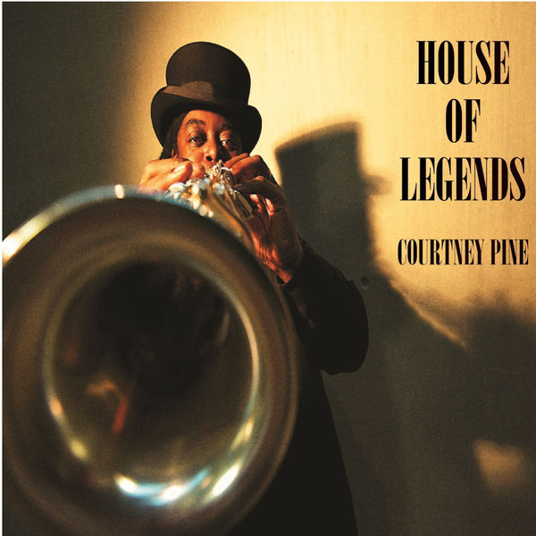 Courtney Pine|House of Legends