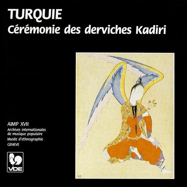 Les derviches Kadiri - Turquie: Cérémonie des derviches Kadiri – Turkey: Ceremony of the Kadiri Dervishes