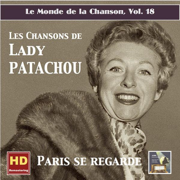 Patachou - Le monde de la chanson, Vol. 18: Paris se regarde – Les chansons de Patachou (Remastered 2016)