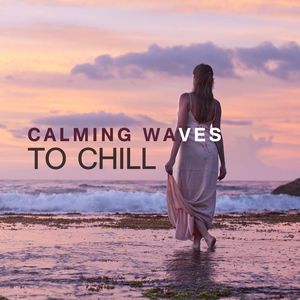 Calming Waves to Chill – New Age Music, Peaceful Day, Rest & Relax, Inner Peace, Spirit Journey