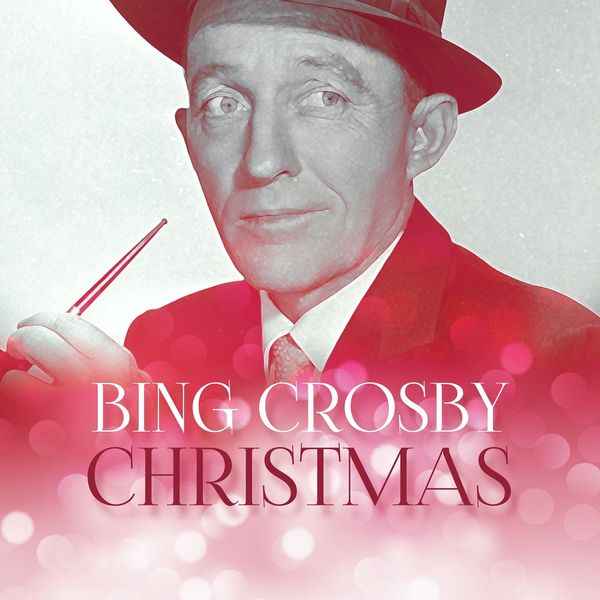 Bing Crosby Christmas Album.Christmas Bing Crosby Bing Crosby Download And Listen To
