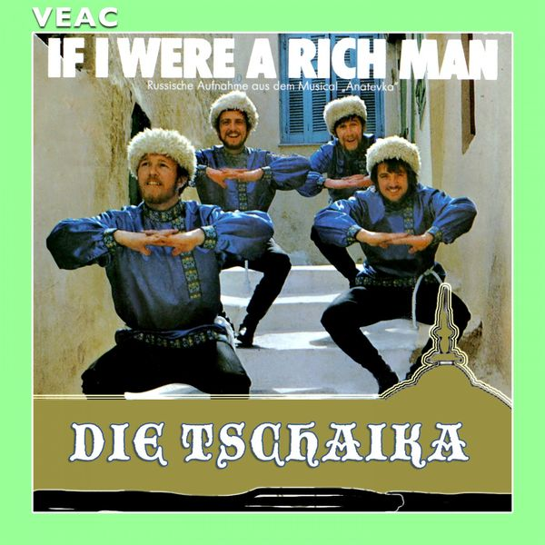 Die Tschaika - If I Were a Rich Man