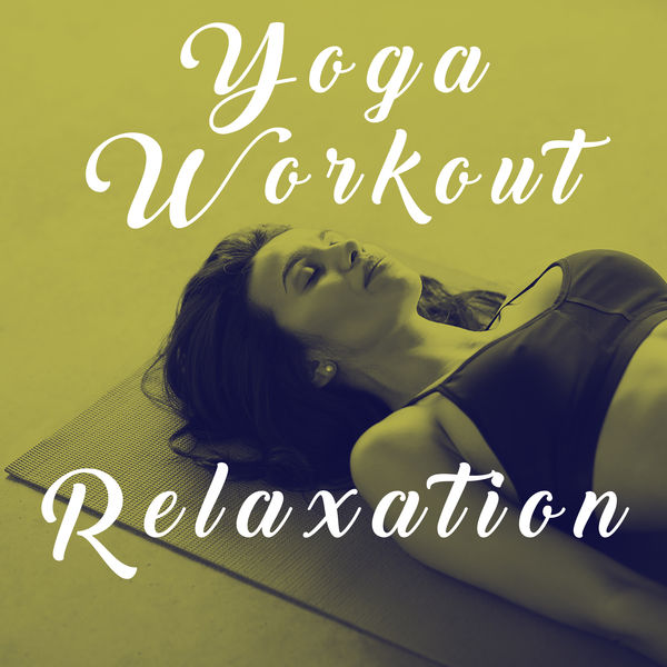 Musica Relajante - Yoga Workout Relaxation