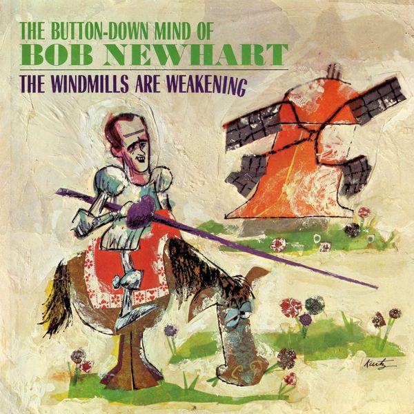 Bob Newhart - The Windmills Are Weakening