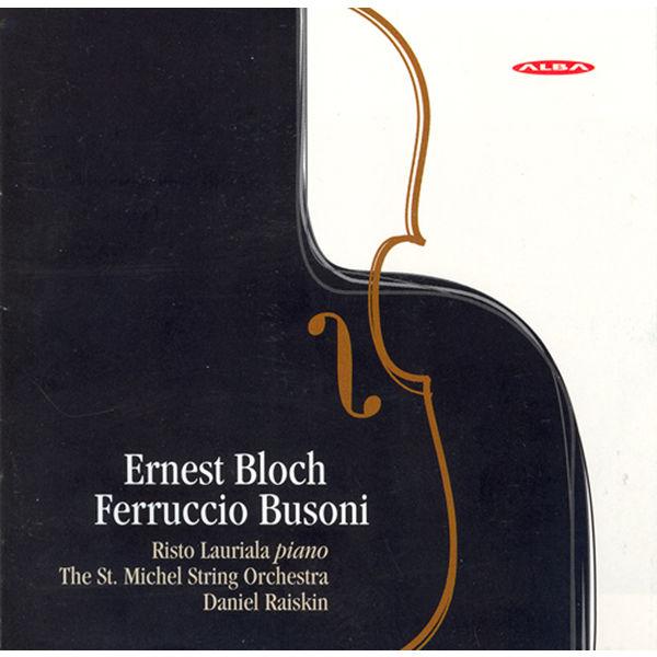 Risto Lauriala - Bloch, E.: Concerti Grossi Nos. 1 and 2 / Busoni: Piano Concerto in D Minor / Berceuse