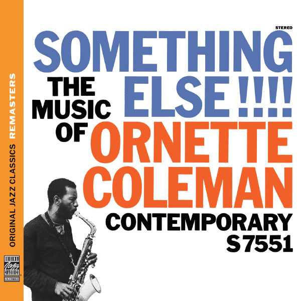 Ornette Coleman - Something Else!!! The Music of Ornette Coleman [Original Jazz Classics Remasters]