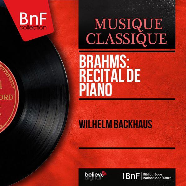 Wilhelm Backhaus - Brahms: Récital de piano (Mono Version)
