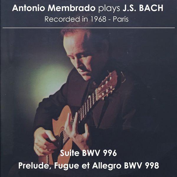 Antonio Membrado - Antonio Membrado plays J. S. Bach