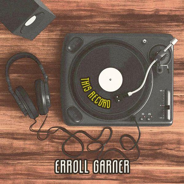 Erroll Garner - This Record