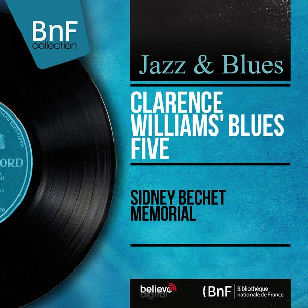 Clarence Williams' Blues Five - Sidney Bechet Memorial (Mono Version)