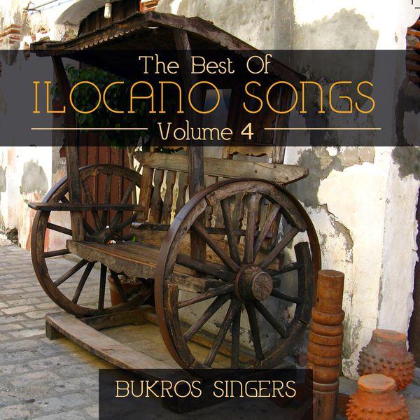 The Best of Ilocano Songs, Vol  4   Bukros Singers to stream in hi