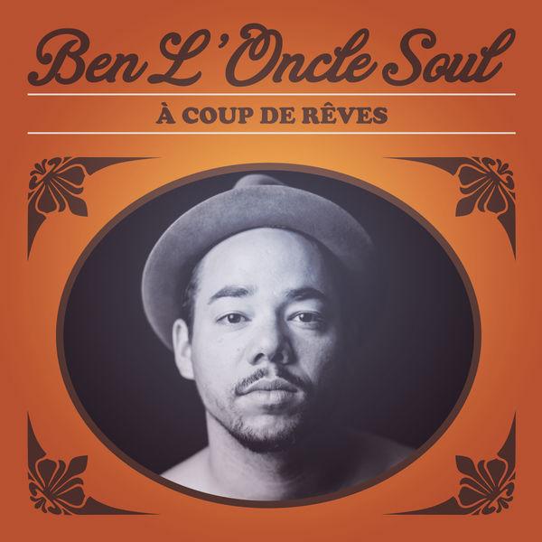 Ben L'Oncle Soul - A coup de rêves