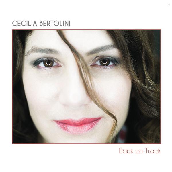 Cecilia Bertolini - Back On Track