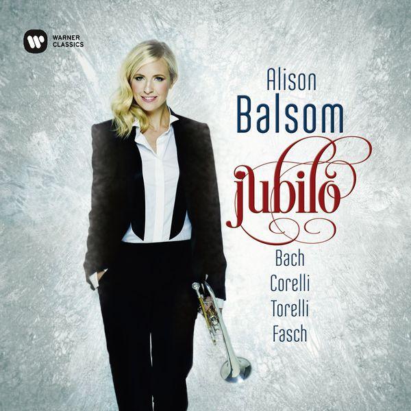 Alison Balsom - Jubilo - Fasch, Corelli, Torelli & Bach