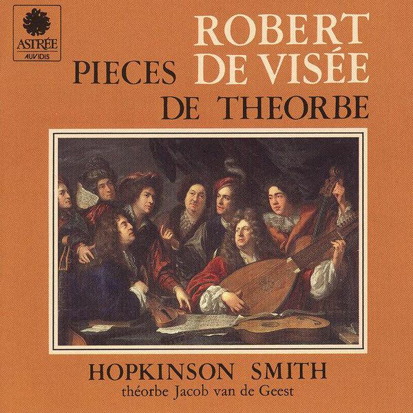 Hopkinson Smith - Robert de Visée: Pièces de théorbe