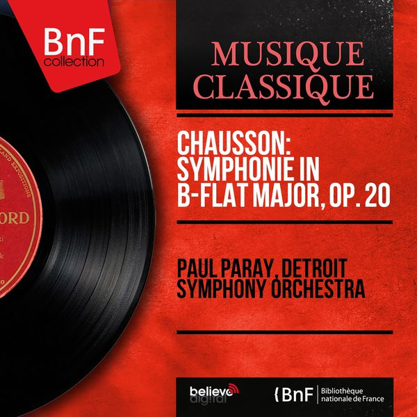 Paul Paray - Chausson: Symphonie in B-Flat Major, Op. 20 (Stereo Version)
