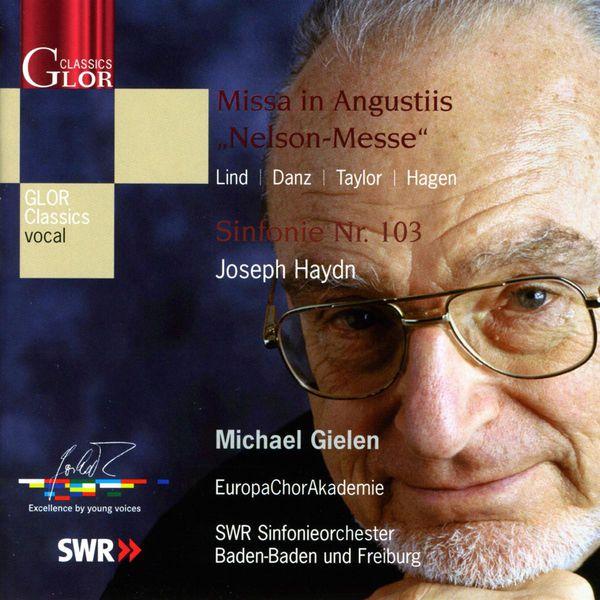 "Michael Gielen - HAYDN, J.: Mass No. 11, ""Nelsonmesse"" / Symphony No. 103, ""Drumroll"" (Europa Chor Akademie, South West German Radio Symphony, Baden Baden, Gielen)"