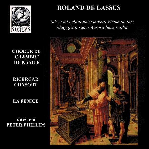 Choeur de Chambre de Namur - Lassus: Missa ad imitationem moduli Vinum bonum & Magnificat super Aurora lucis rutilat