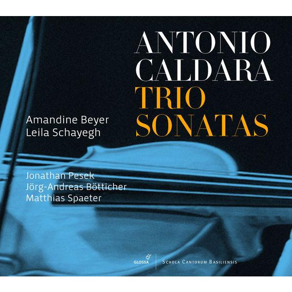 Amandine Beyer - Antonio Caldara : Trio Sonatas