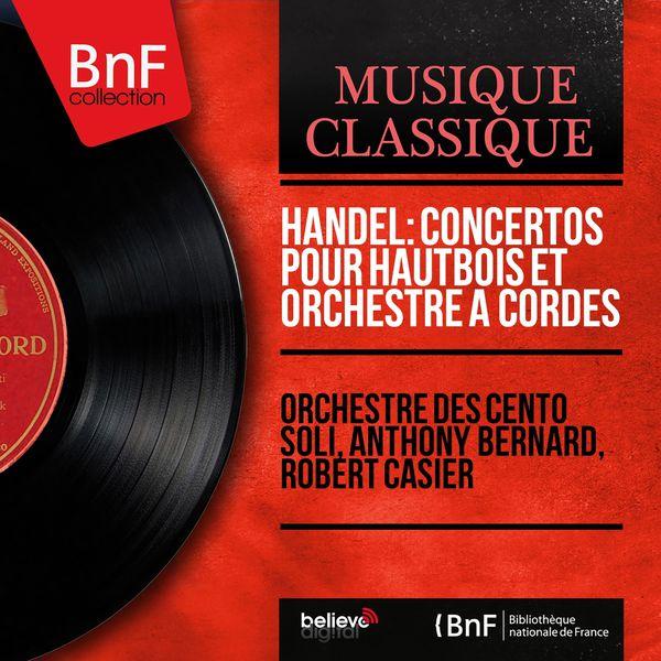 Orchestre Des Cento Soli - Handel: Concertos pour hautbois et orchestre à cordes (Mono Version)