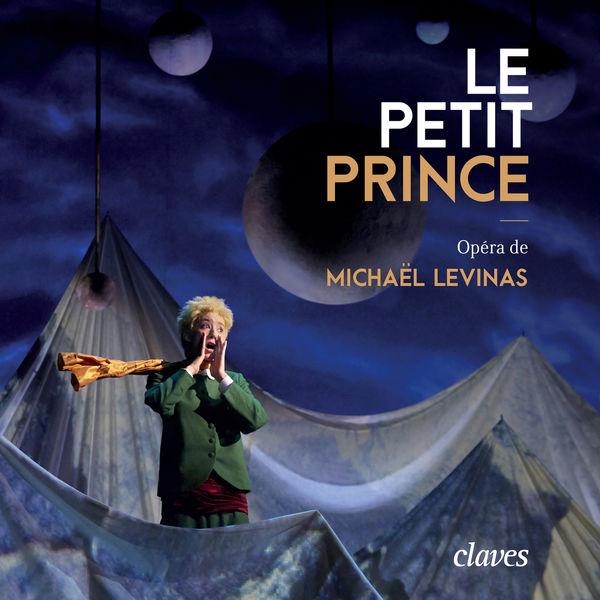 Michaël Levinas - Le petit prince (Live Recording, Paris 2015)