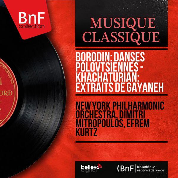 New York Philharmonic Orchestra - Borodin: Danses polovtsiennes - Khachaturian: Extraits de Gayaneh (Mono Version)