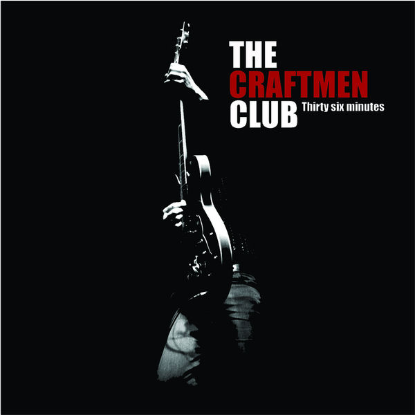 The Craftmen Club - Thirty Six Minutes
